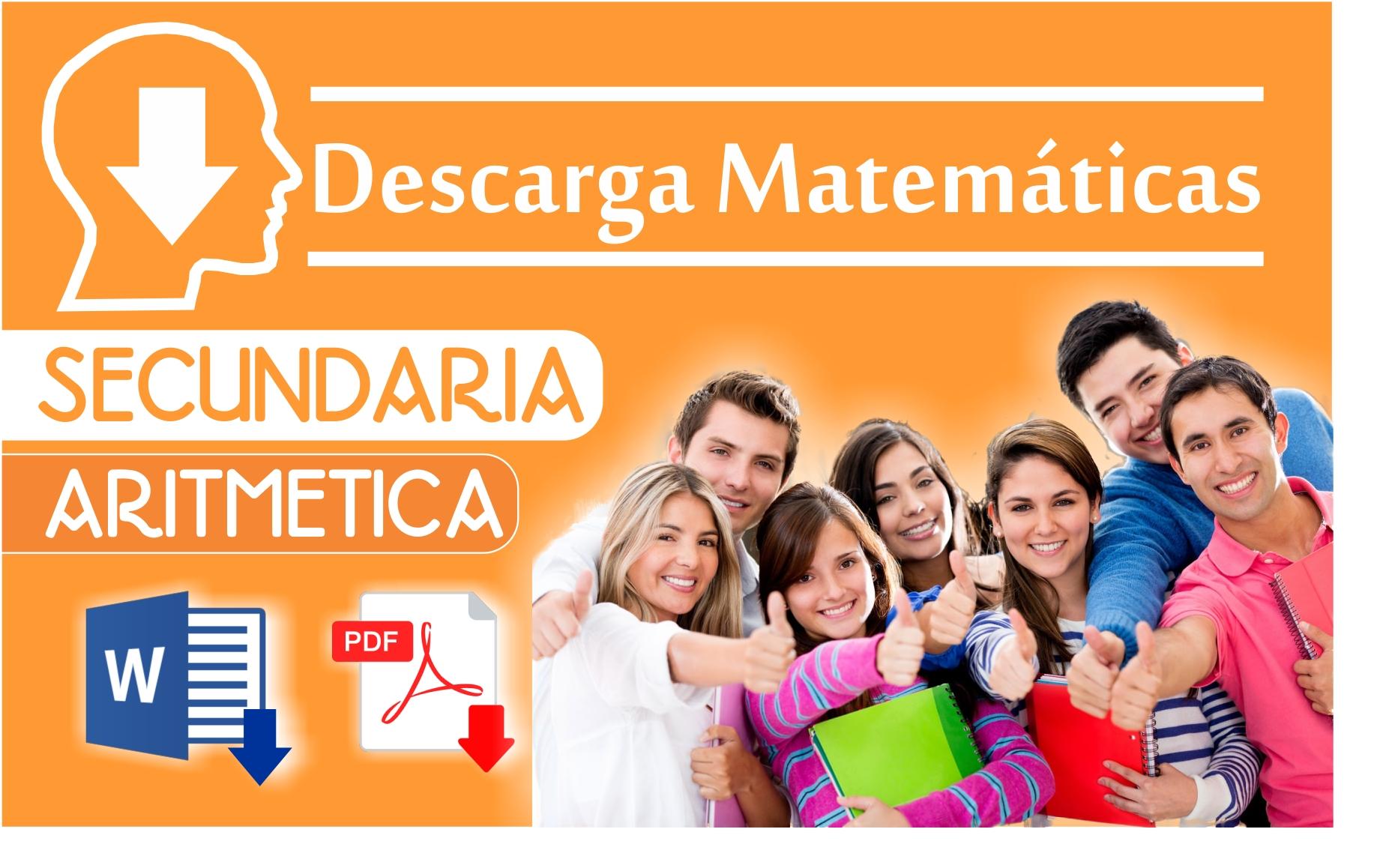 DESCARGA MATEMATICAS - SECUNDARIA - ARITMETICA